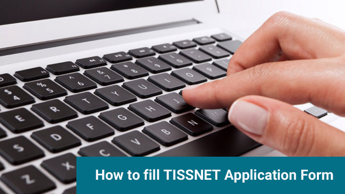 How to Fill TISSNET 2017 Application Form: Step By Step Guide
