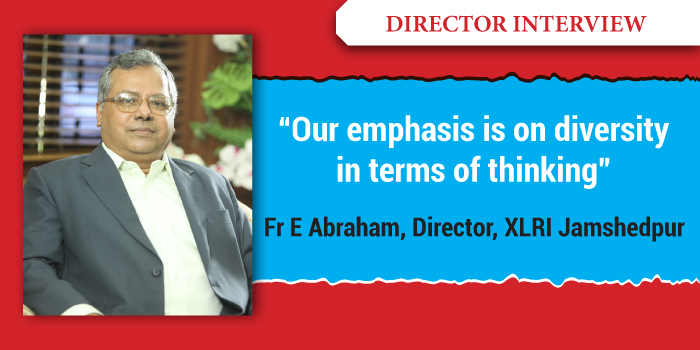 Our emphasis is on diversity in terms of 'thinking': Fr E Abraham, Director, XLRI Jamshedpur