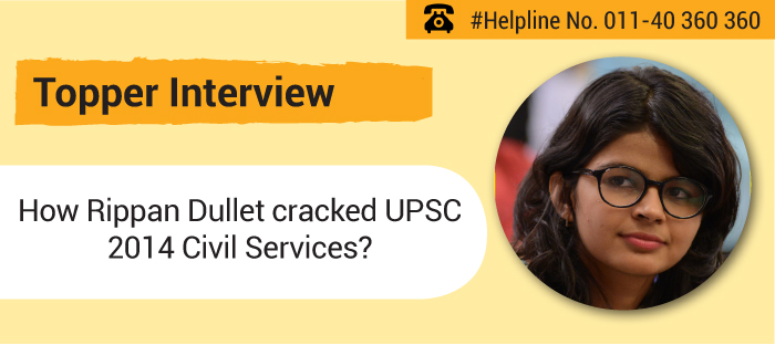 How Rippan Dullet cracked UPSC 2014 Civil Services Exam?