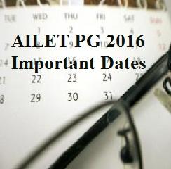 AILET PG 2016 Important Dates