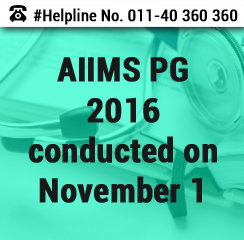 AIIMS PG 2016 conducted on November 1