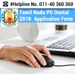 Tamil Nadu PG Dental 2016 Application Form