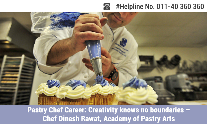 Pastry Chef Career: Creativity knows no boundaries- Chef Dinesh Rawat, Academy of Pastry Arts