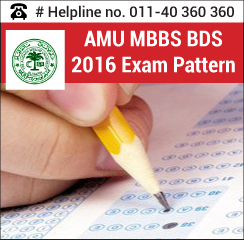 AMU MBBS BDS 2016 Exam Pattern