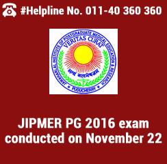 JIPMER PG 2016 exam conducted on November 22