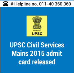 UPSC Civil Services Mains 2015 admit card released