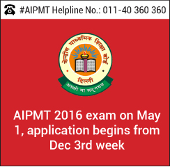AIPMT 2016 exam on May 1, application begins from Dec 3rd week