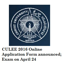 Christ University announces CULEE 2016 Online Application Form; Exam on April 24
