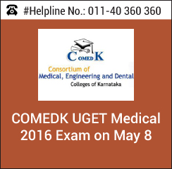 COMEDK UGET Medical 2016 exam on May 8 in computer based mode