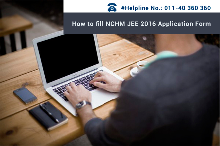 How to fill NCHM JEE 2016 Online Application Form