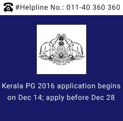 Kerala PG 2016 application begins on Dec 14; apply before Dec 28