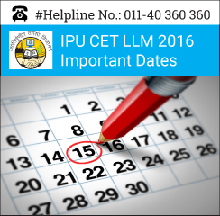 IPU CET LLM 2016 Important Dates