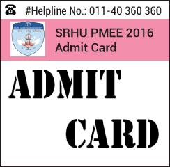 SRHU PMEE 2016 Admit card