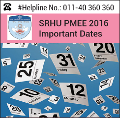 SRHU PMEE 2016 Important Dates