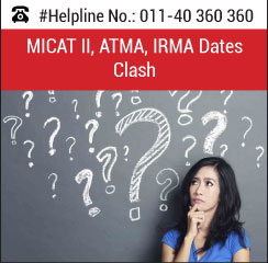 MICAT II exam date clash with ATMA, IRMA Dates; MICA aspirants express disappointment