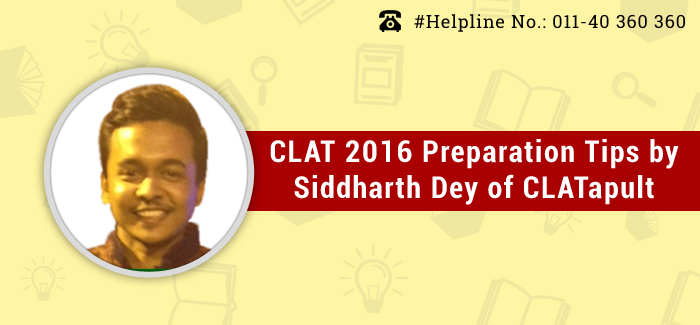 CLAT 2016: Preparations tips by Siddharth Dey of CLATapult