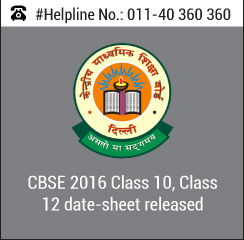 CBSE 2016 Class 10, Class 12 date-sheet released