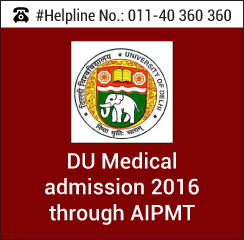 DU Medical admission 2016 through AIPMT