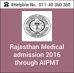 Rajasthan Medical Admission 2016 through AIPMT