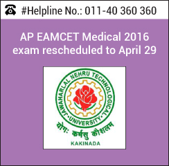 AP EAMCET Medical 2016 exam rescheduled to April 29