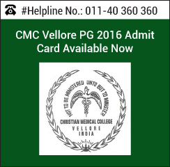 CMC Vellore PG 2016 Admit Card Available Now