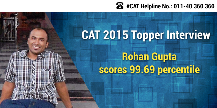 CAT 2015 Topper Interview: Rohan Gupta wants MBA degree to pursue his entrepreneurial dreams in Gaming
