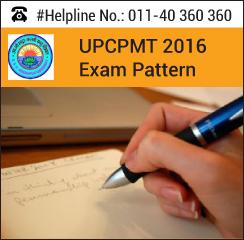 UPCPMT 2016 Exam Pattern