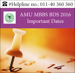 AMU MBBS BDS 2016 Important Dates