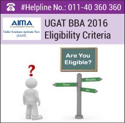 UGAT BBA 2016 Eligibility Criteria