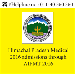 Himachal Pradesh Medical 2016 admission through AIPMT 2016