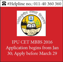 IPU CET MBBS 2016 Application begins from Jan 30; Apply before March 29