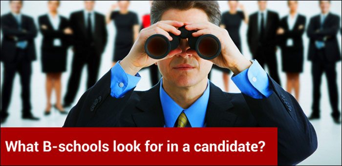 What B-schools look for in a candidate?