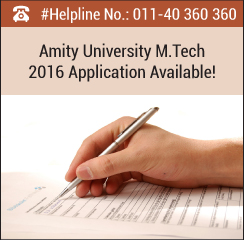 Amity University M.Tech 2016 Applications Available Now!
