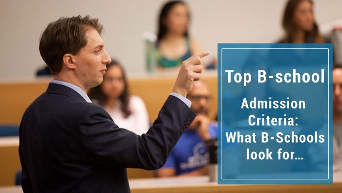 Top B-school Admission Criteria: What B-Schools look for