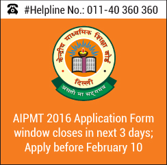 AIPMT 2016 Application Form window closes in next 3 days; Apply before February 10