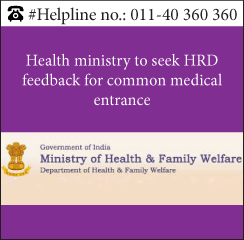 Health ministry to seek HRD feedback for common medical entrance