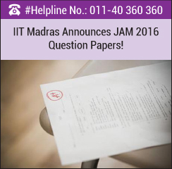 IIT Madras Announces the JAM 2016 Question Papers!