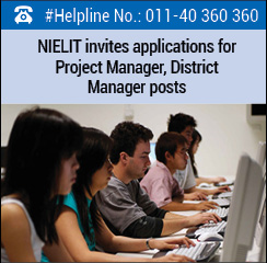 NIELIT invites applications for Project Manager, District Manager posts