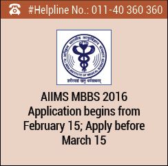 AIIMS MBBS 2016 Application begins from February 15; Apply before March 15