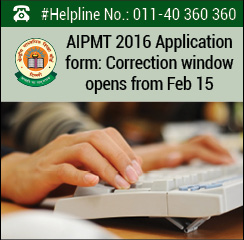 AIPMT 2016 Application form: Correction window opens from Feb 15