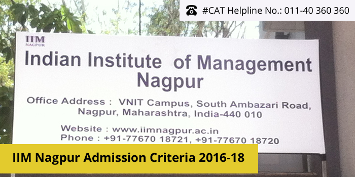 IIM Nagpur Admission Criteria 2016 – Final selection on the basis of Past Academic Performance and Work Experience
