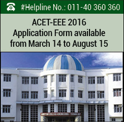 ACET-EEE 2016 Application Form available from March 14 to August 15