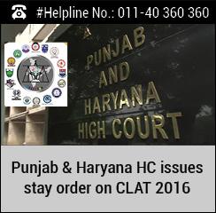 CLAT 2016: Punjab & Haryana HC issues stay order on exam