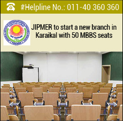 JIPMER to start a new branch in Karaikal with 50 MBBS seats