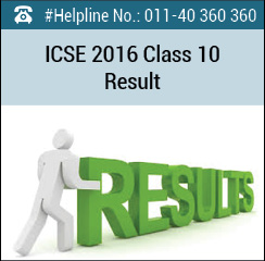 ICSE Class 10th Result 2016 - CISCE Class X Result Declared