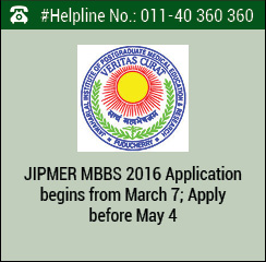 JIPMER MBBS 2016 Application begins from March 7; Apply before May 4