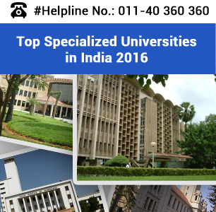 Top Specialized Universities in India 2016