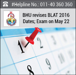 BHU revises BLAT 2016 Date; Exam on May 22