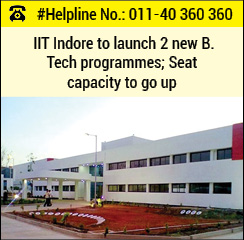 IIT Indore to launch 2 new B. Tech programmes; Seat capacity to go up