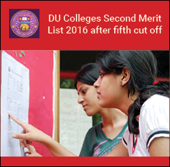 DU Colleges Second Merit List 2016 after fifth cut off